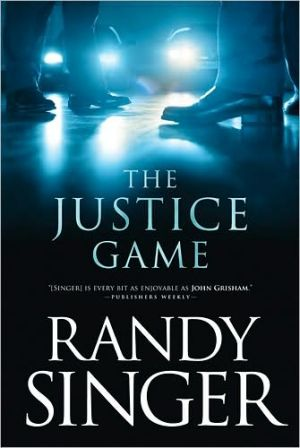 The Justice Game book written by Randy Singer