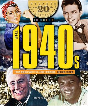 The 1940s from World War II to Jackie Robinson book written by Stephen Feinstein