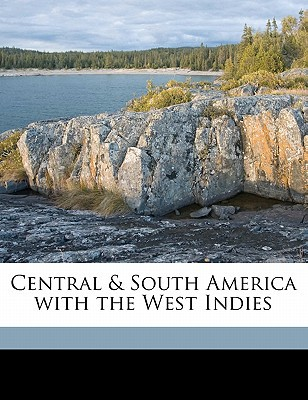 Central & South America with the West Indies book written by Herbertson, F. D. , Herbertson, A. J. 1865