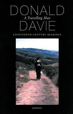 A Travelling Man: Eighteenth Century Essays book written by Donald Davie