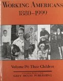 Working Americans, 1880-1999: Children, Vol. 4 book written by Laura Mars-Proietti
