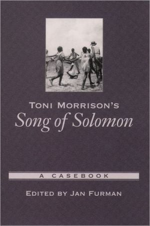 Toni Morrison's Song of Solomon (Casebooks in Criticism Series) book written by Jan Furman