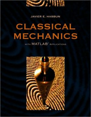 Classical Mechanics with MATLAB Applications book written by Javier E. Hasbun