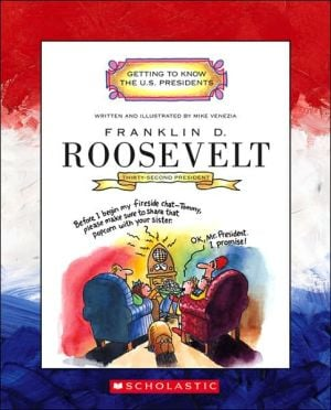 Franklin D. Roosevelt: Thirty-Second President 1933-1945 book written by Mike Venezia