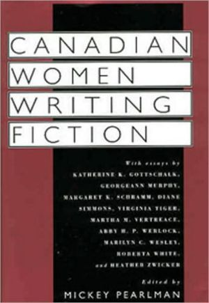 Canadian Women Writing Fiction book written by Mickey Pearlman