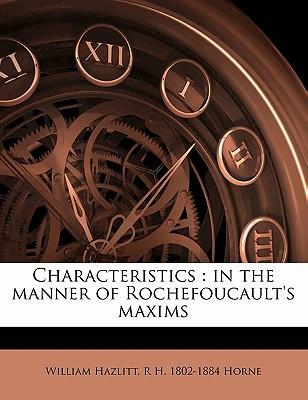 Characteristics: In the Manner of Rochefoucault's Maxims book written by Hazlitt, William , Horne, R. H. 1802