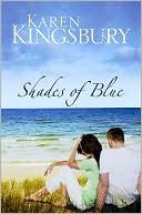 Shades of Blue book written by Karen Kingsbury