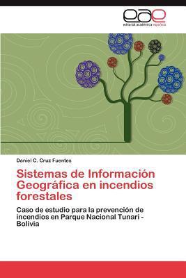 Sistemas de Informaci N Geogr Fica En Incendios Forestales written by Daniel C. Cruz Fuentes