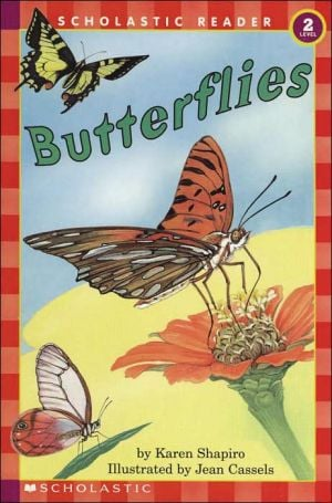 Butterflies (Scholastic Reader Series, Level 2) book written by Karen Shapiro