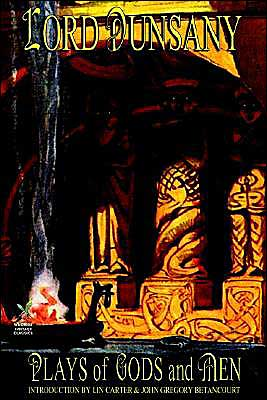 Plays Of Gods And Men book written by Lord Dunsany