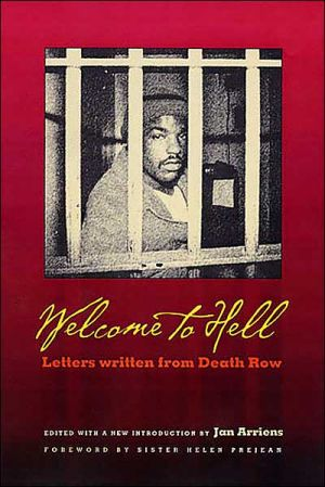 Welcome To Hell: Letters and Writings from Death Row written by Jan Arriens