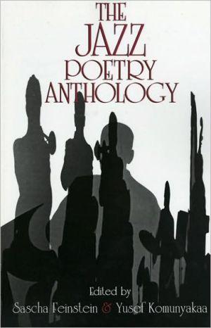 The Jazz Poetry Anthology book written by Sascha Feinstein