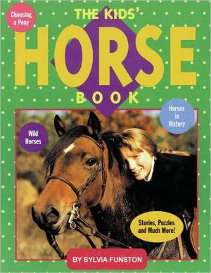 Kids' Horse Book book written by Sylvia Funston