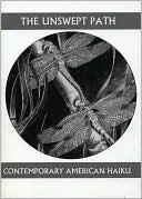 The Unswept Path: Contemporary American Haiku book written by John BrAndi