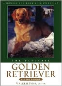 The Ultimate Golden Retriever, 2nd Edition book written by Valerie Foss