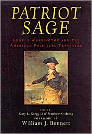 Patriot Sage: George Washington and the American Political Tradition book written by Gary L. Gregg