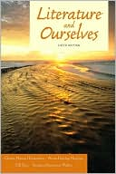 Literature and Ourselves: A Thematic Introduction for Readers and Writers book written by Gloria Mason Henderson