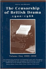 Censorship of British Drama,1900-1968: Volume One 1900-1932,the Laps of the Gods book written by Steve Nicholson