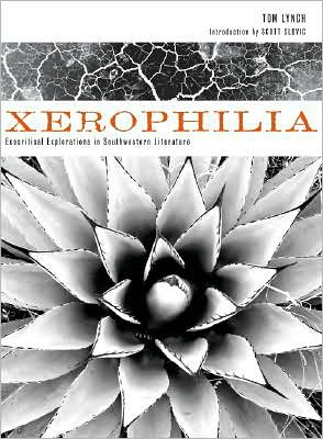 Xerophilia: Ecocritical Explorations in Southwestern Literature written by Tom Lynch
