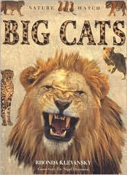 Nature Watch Big Cats book written by Rhonda Klevansky
