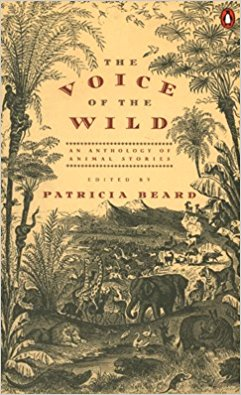 The Voice of the Wild: An Anthology of Animal Stories book written by Patricia Beard