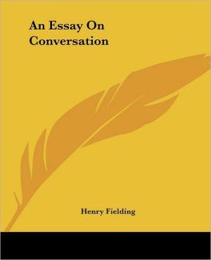 An Essay on Conversation book written by Henry Fielding