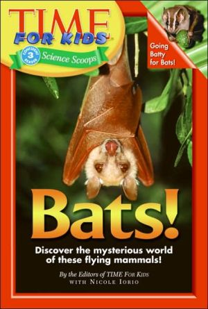 Bats! (Time For Kids Series) written by Editors Of Time For Kids