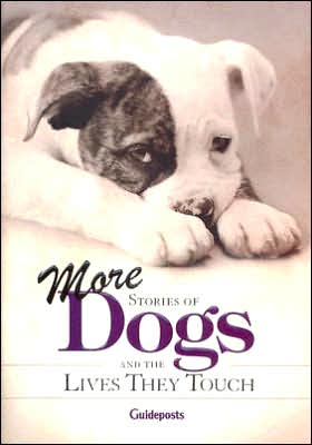 More Stories of Dogs: And the Lives They Touch book written by Peggy Schaefer