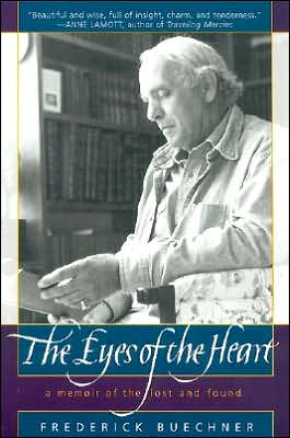 Eyes of the Heart: A Memoir of the Lost and Found book written by Frederick Buechner