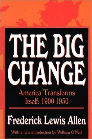 The Big Change book written by Frederick Lewis Allen