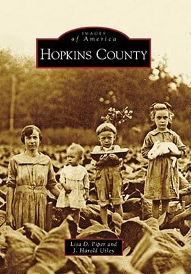 Hopkins County book written by Piper, Lisa D. , Utley, J. Harold