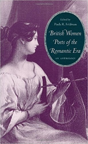 British Women Poets of the Romantic Era: An Anthology written by Paula R. Feldman