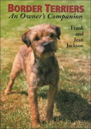 Border Terriers: An Owner's Companion book written by Frank Jackson