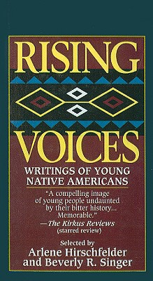 Rising Voices: Writings of Young Native Americans book written by Arlene B. Hirschfelder