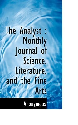 The Analyst: Monthly Journal of Science, Literature, and the Fine Arts book written by Anonymous
