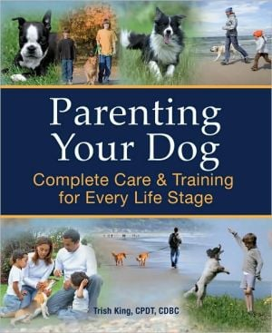 Parenting Your Dog book written by Trish King