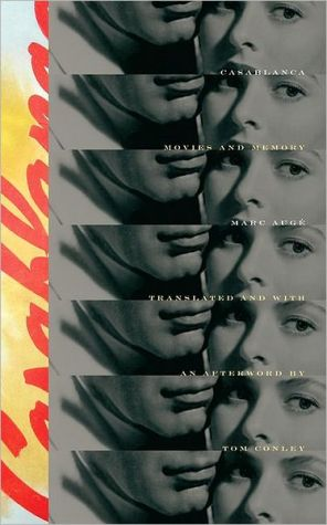Casablanca: Movies and Memory book written by Marc Augé