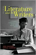 Literature and Its Writers: A Compact Introduction to Fiction, Poetry, and Drama written by Ann Charters