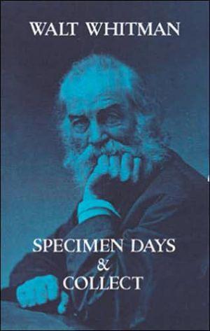 Specimen Days & Collect book written by Walt Whitman