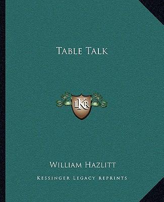 Table Talk book written by Hazlitt, William