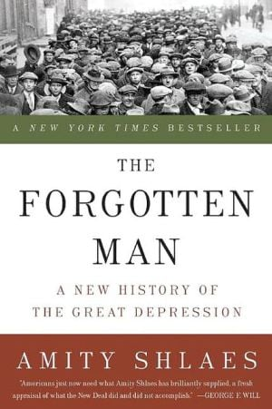The Forgotten Man: A New History of the Great Depression book written by Amity Shlaes