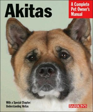 Akitas: Everything about Health, Behavior, Feeding, and Care book written by Dan Rice D.V.M.