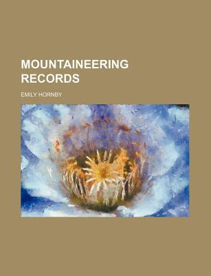 Mountaineering Records written by Emily Hornby