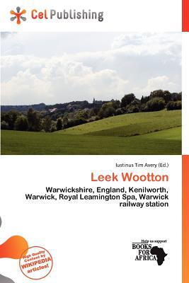 Leek Wootton written by Iustinus Tim Avery
