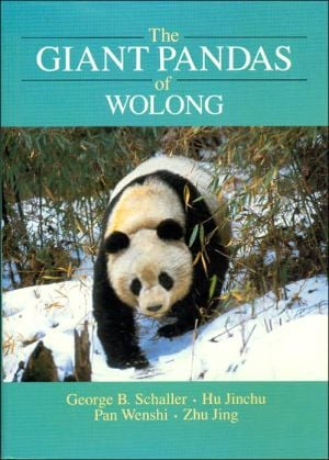 The Giant Pandas of Wolong book written by George B. Schaller, Pan Wenshi, Hu Jinchu, Zhu Jing