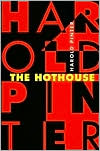 The Hothouse book written by Harold Pinter