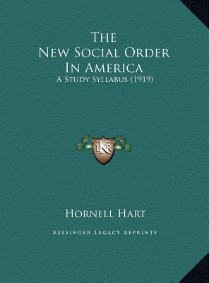 The New Social Order in America: A Study Syllabus (1919) book written by Hart, Hornell