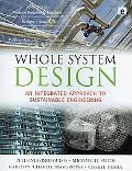 Whole System Design: An Integrated Approach to Sustainable Engineering written by Peter Stasinopoulos