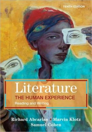 Literature: the Human Experience: Reading and Writing book written by Richard Abcarian