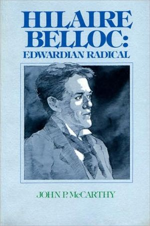 Hilaire Belloc: Edwardian Radical book written by McCarthy